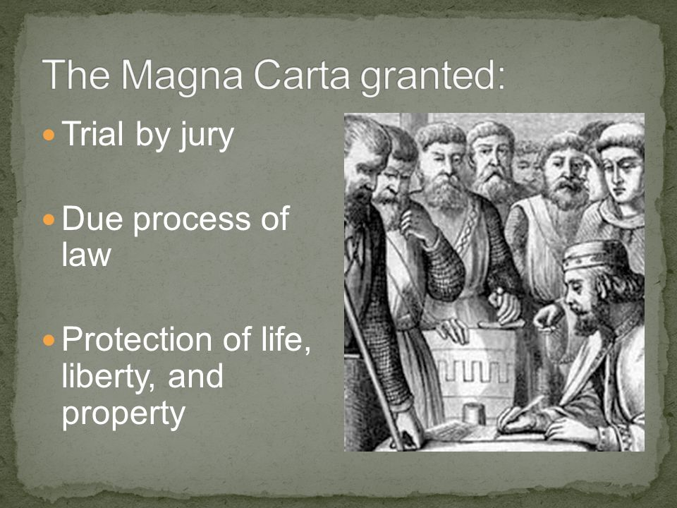 Trial by jury Due process of law Protection of life, liberty, and property