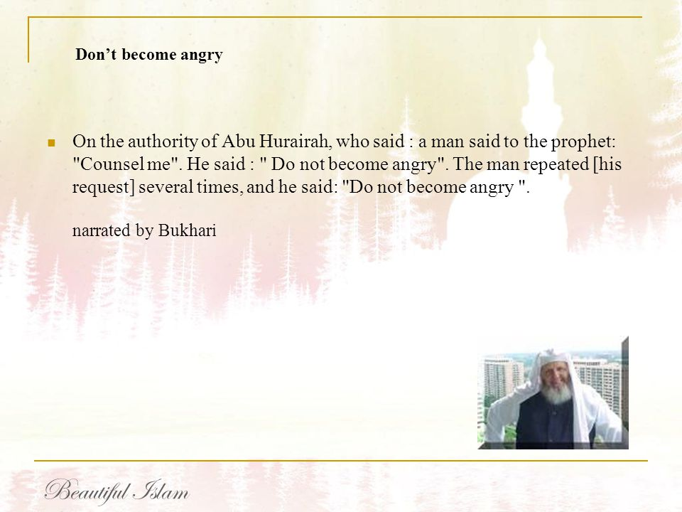 On the authority of Abu Hurairah, who said : a man said to the prophet: