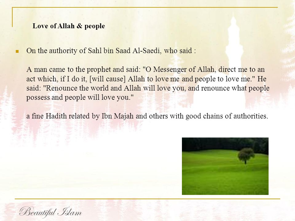 On the authority of Sahl bin Saad Al-Saedi, who said : A man came to the prophet and said: