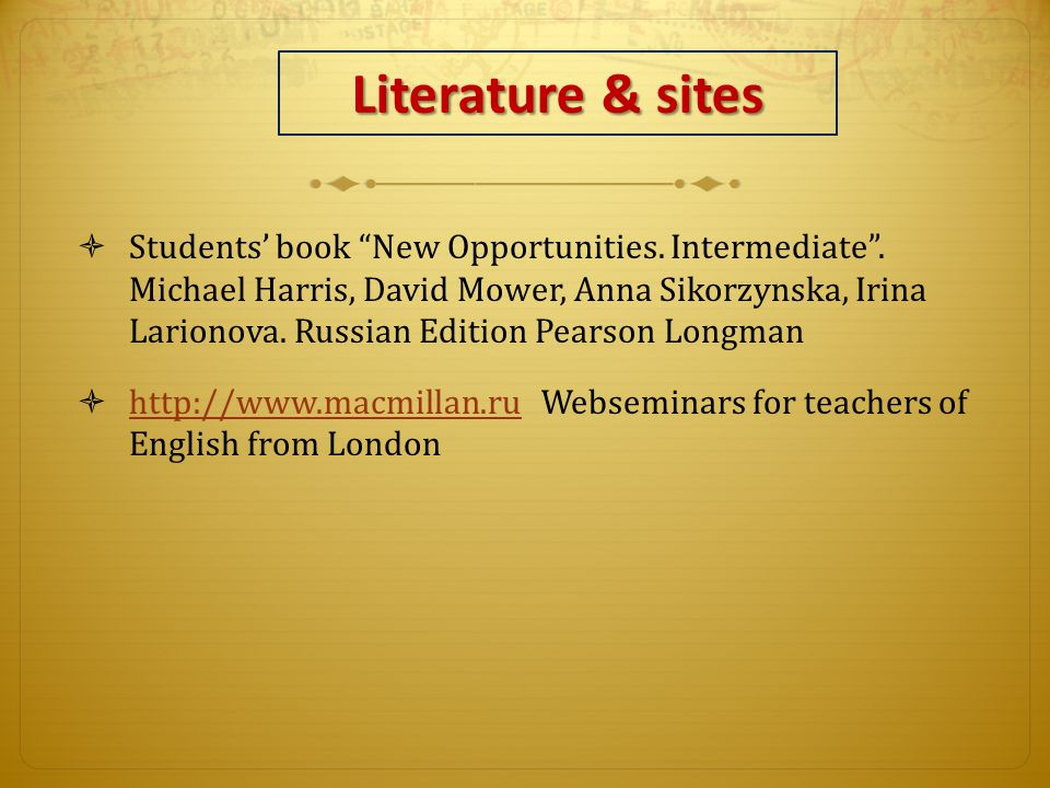 Literature & sites  Students' book New Opportunities.
