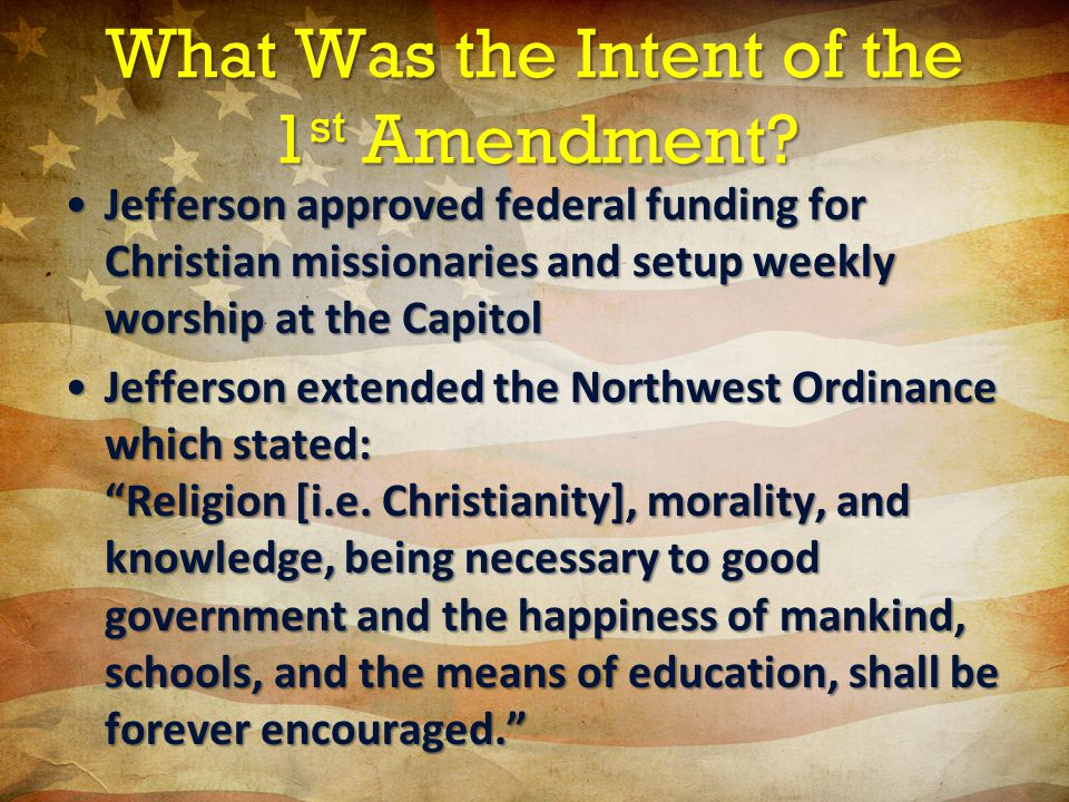 What Was the Intent of the 1 st Amendment.