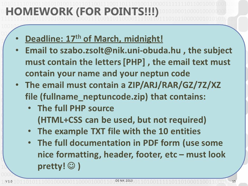 V 1.0 HOMEWORK (FOR POINTS!!!) Deadline: 17 th of March, midnight.