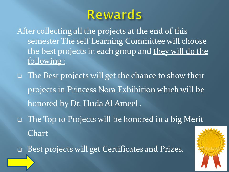 After collecting all the projects at the end of this semester The self Learning Committee will choose the best projects in each group and they will do
