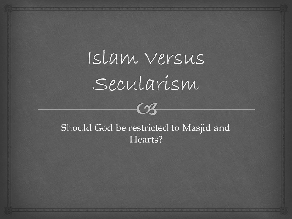 Should God be restricted to Masjid and Hearts