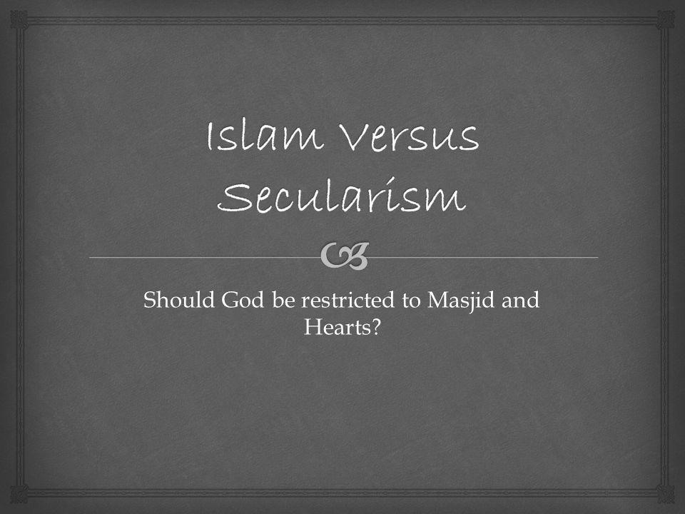  Introduction 8/5/2013 Islam versus Secularism by Sara Sultana 2