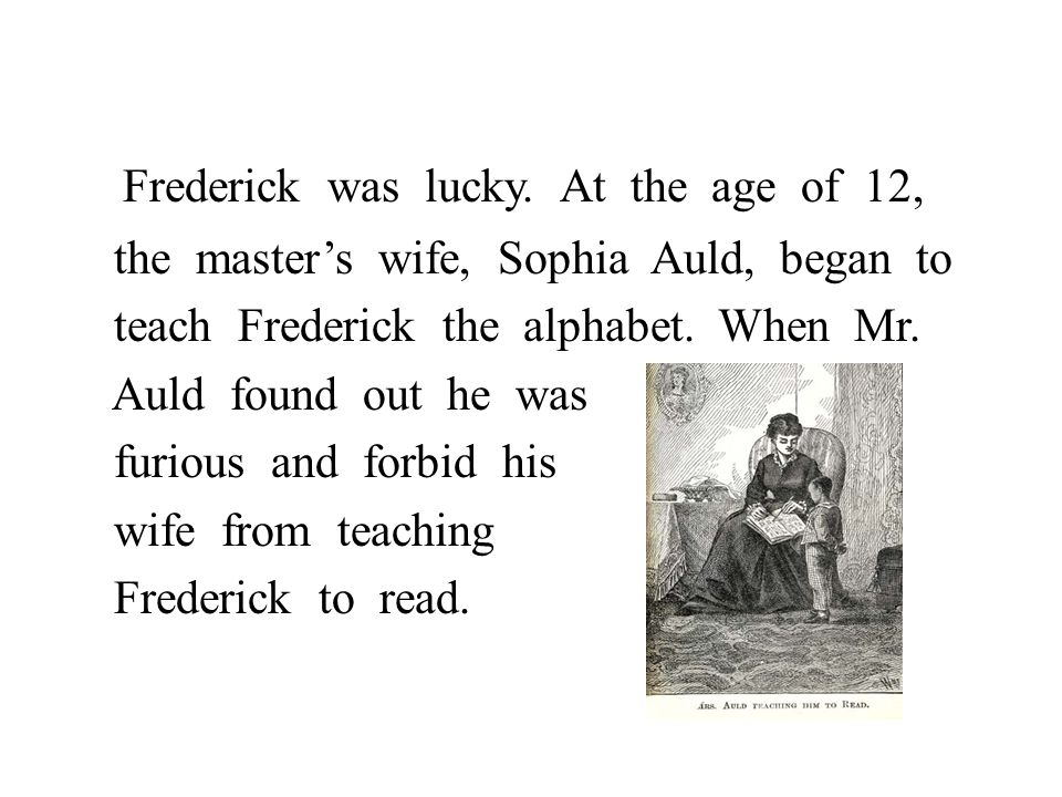 Frederick was lucky.