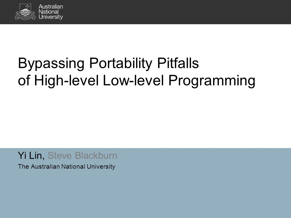 Introduction Portability issues of high-level low-level programming 2Lin & Blackburn | Bypassing Portability Pitfalls | VMIL'12