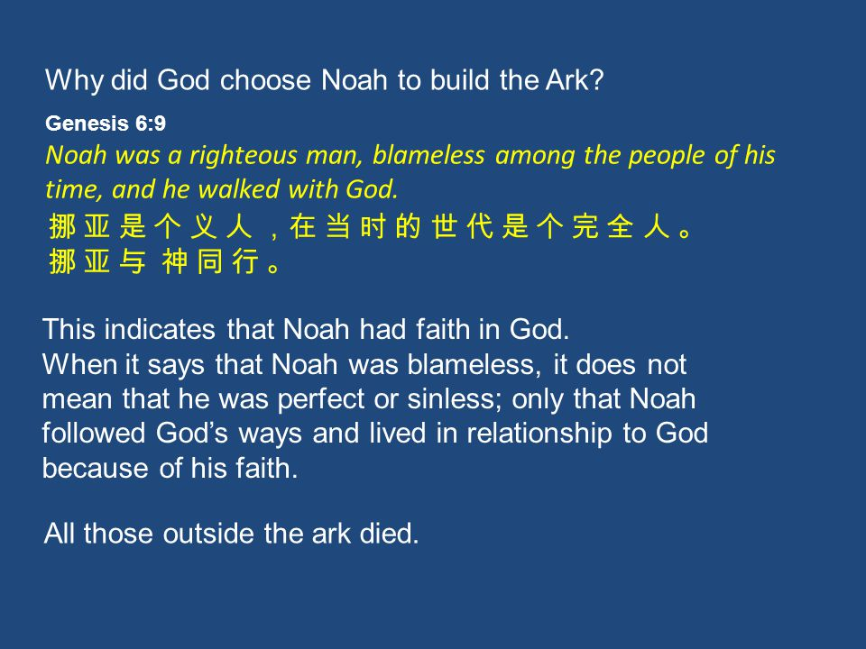 Why did God choose Noah to build the Ark.