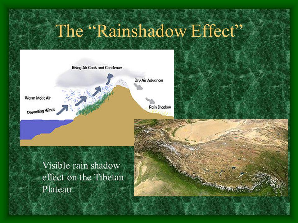 The Rainshadow Effect Visible rain shadow effect on the Tibetan Plateau