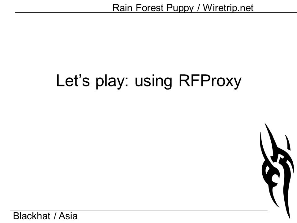 Blackhat / Asia Rain Forest Puppy / Wiretrip.net Let's play: using RFProxy