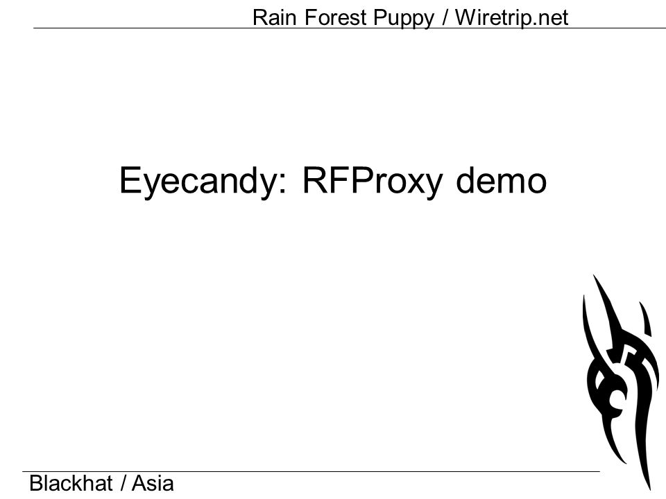 Blackhat / Asia Rain Forest Puppy / Wiretrip.net Eyecandy: RFProxy demo