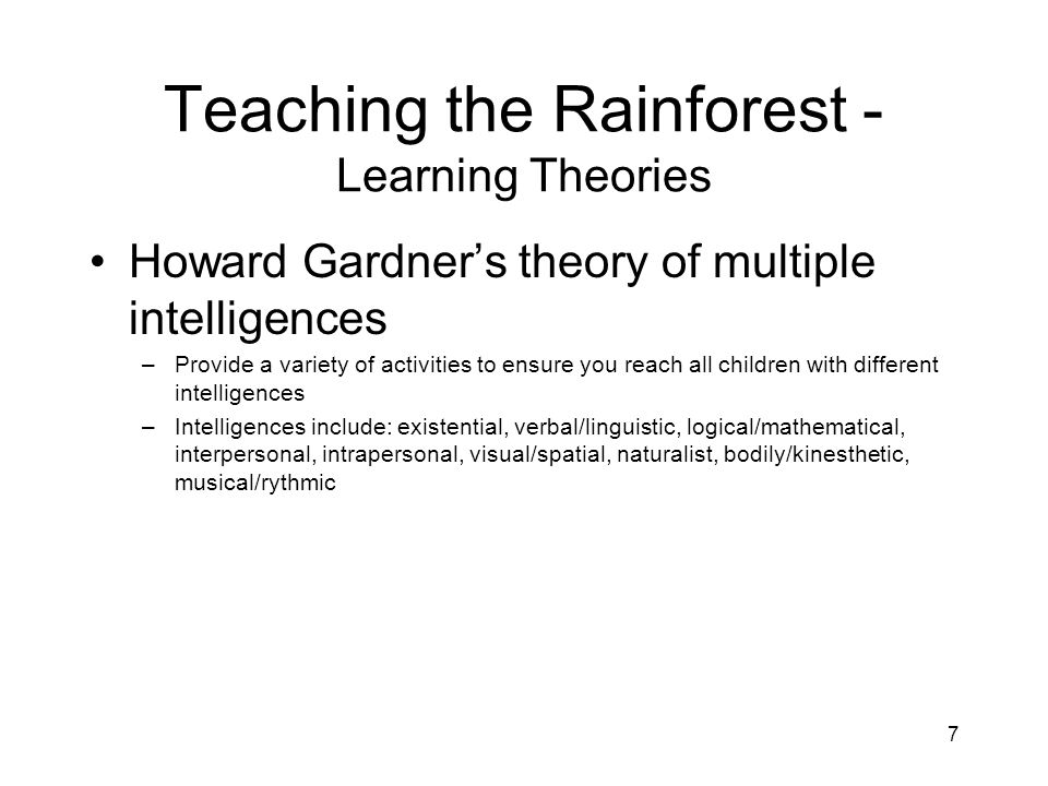 8 Teaching the Rainforest - Learning Theories Children learn through play and developmentally appropriate practice Activities follow NAEYC standards
