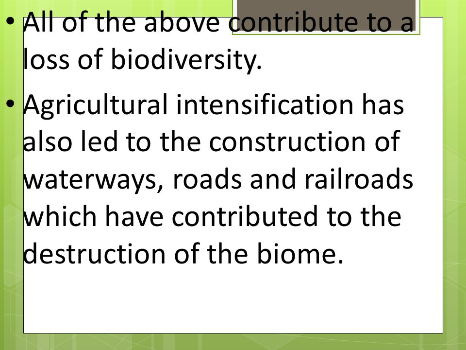 All of the above contribute to a loss of biodiversity.