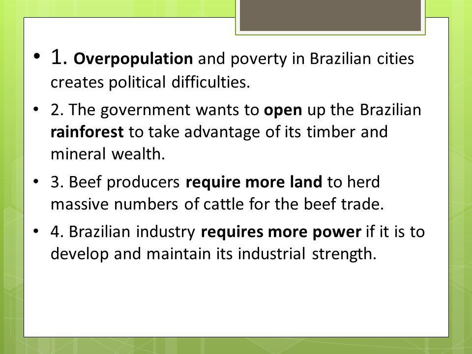 1. Overpopulation and poverty in Brazilian cities creates political difficulties.