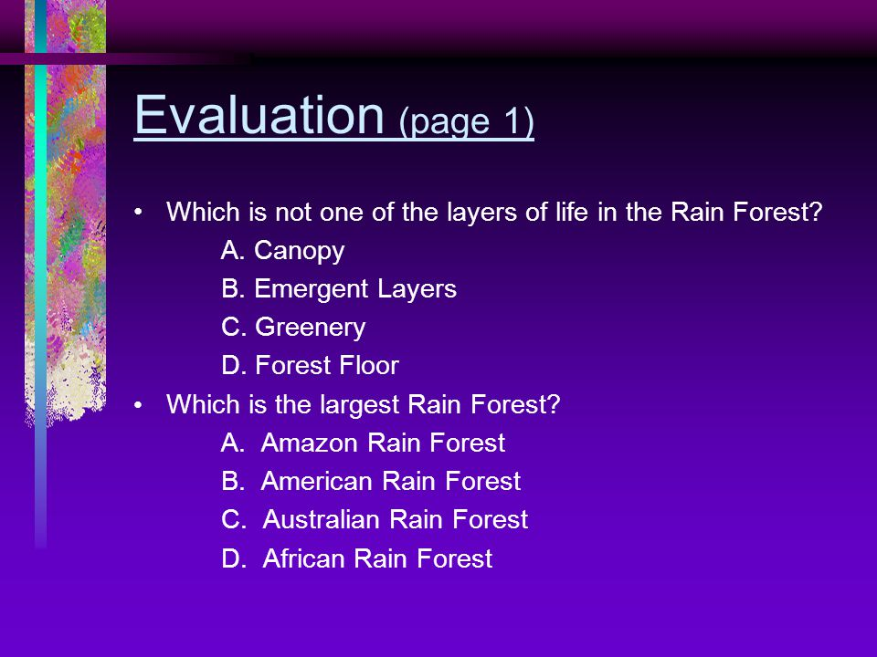 Evaluation (page 1) Which is not one of the layers of life in the Rain Forest.
