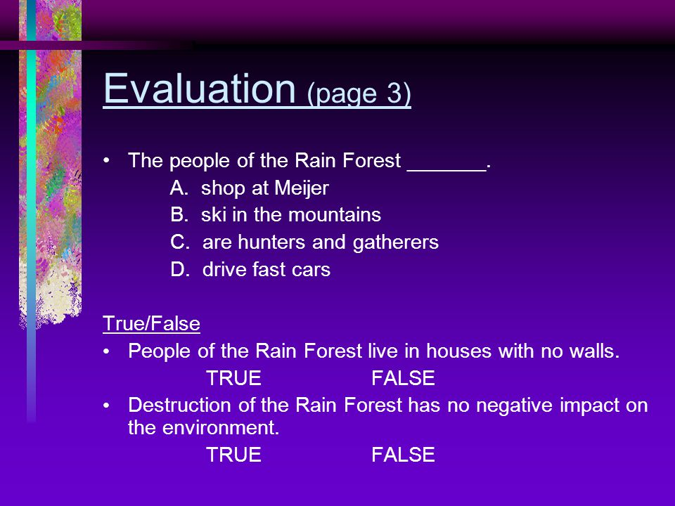 Evaluation (page 3) The people of the Rain Forest _______.