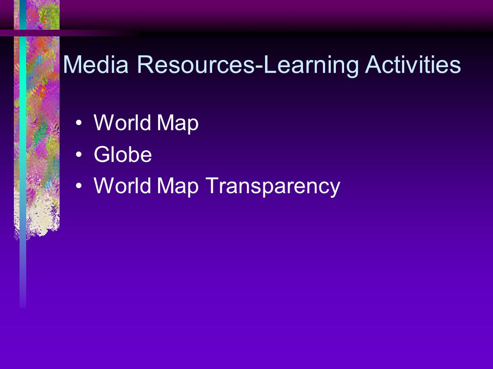 Media Resources-Learning Activities World Map Globe World Map Transparency