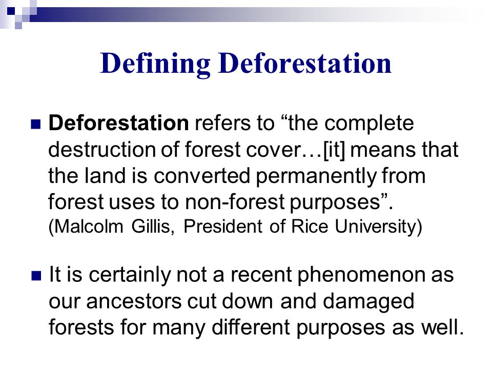 The rate of deforestation, however, has recently accelerated to an alarming level due to the penurious economic conditions in developing countries and increasing demands for wood supplies from the developed nations.