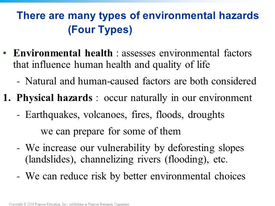 Copyright © 2008 Pearson Education, Inc., publishing as Pearson Benjamin Cummings Chemical & biological environmental hazards 2.