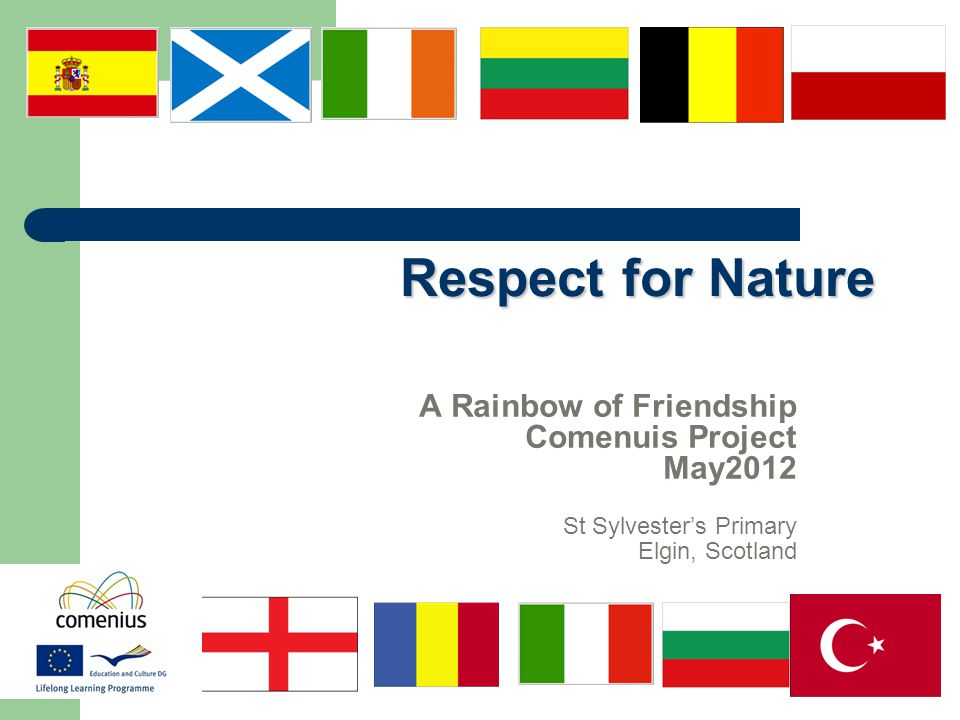 Respect for Nature A Rainbow of Friendship Comenuis Project May2012 St Sylvester's Primary Elgin, Scotland