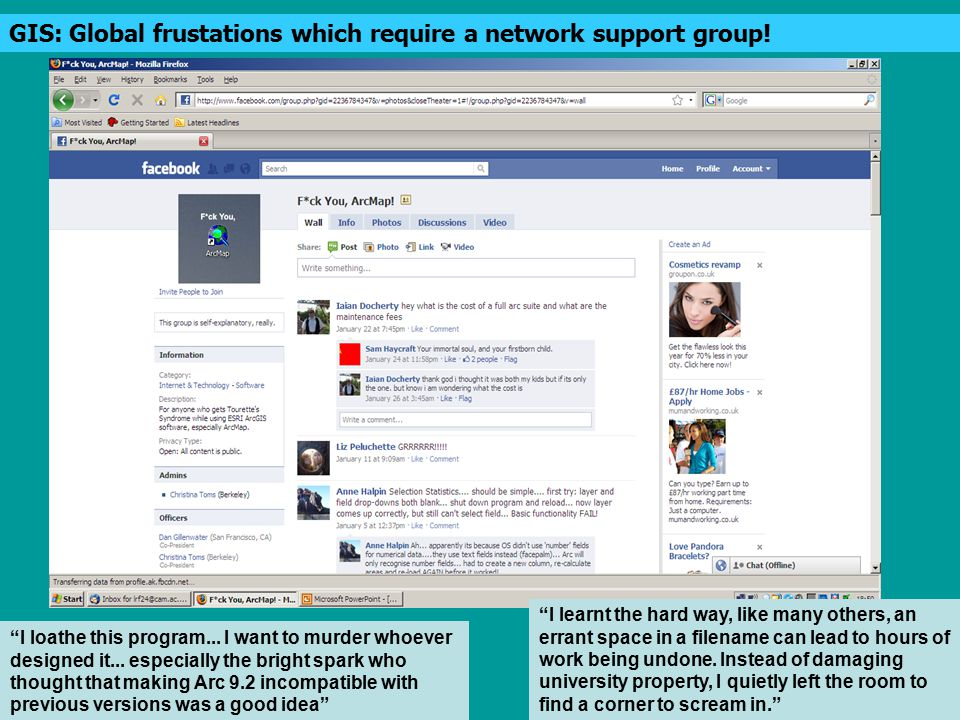 GIS: Global frustations which require a network support group.