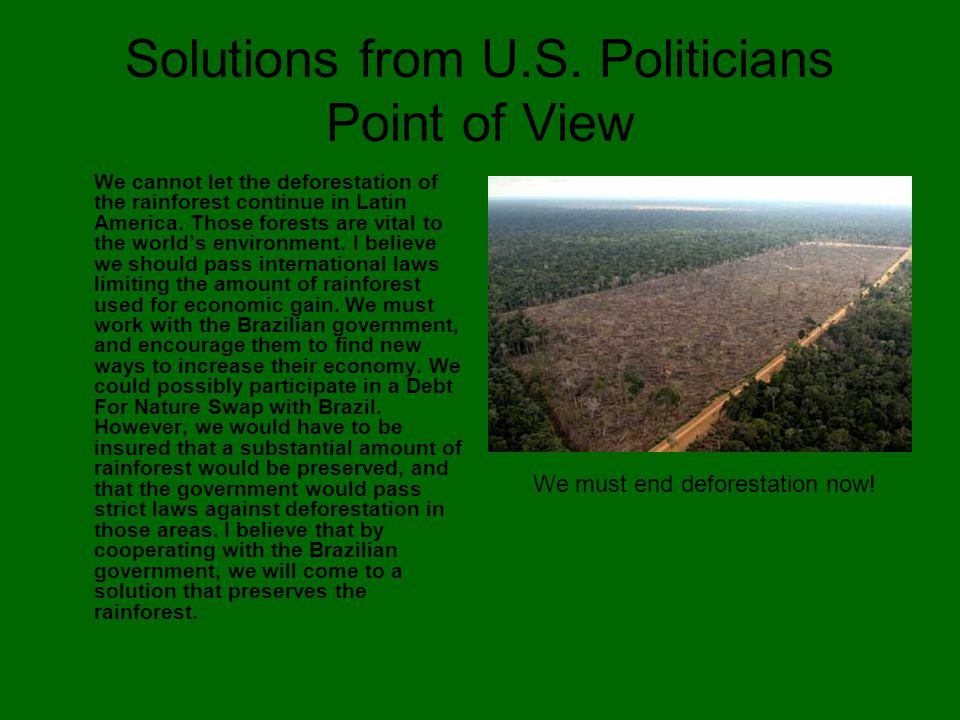 Critique I believe that participating in the Debt for Nature Swap has great potential to be beneficial but could also ask for great downfall since the other country could decide not to follow the pact and begin deforestation on the preserved land at any point.
