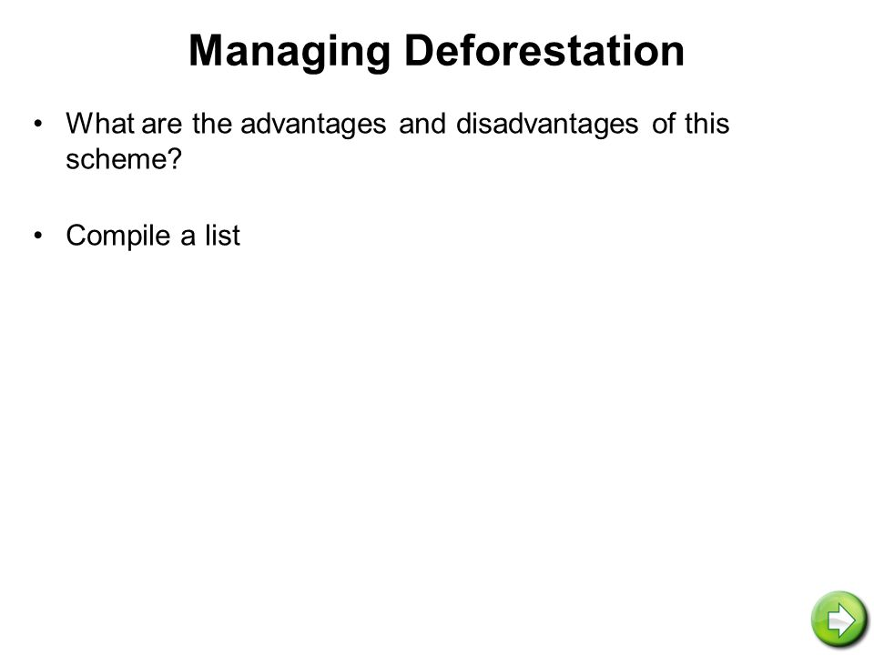 Managing Deforestation What are the advantages and disadvantages of this scheme Compile a list