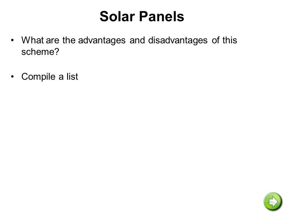 Solar Panels What are the advantages and disadvantages of this scheme Compile a list