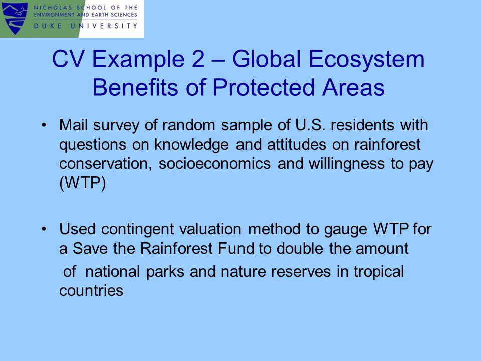 CV Example 2 – Global Ecosystem Benefits of Protected Areas Mail survey of random sample of U.S.