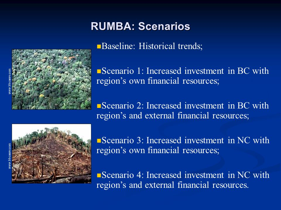 RUMBA: Scenarios www.bbcnews.com Baseline: Historical trends; Scenario 1: Increased investment in BC with region's own financial resources; Scenario 2: Increased investment in BC with region's and external financial resources; Scenario 3: Increased investment in NC with region's own financial resources; Scenario 4: Increased investment in NC with region's and external financial resources.