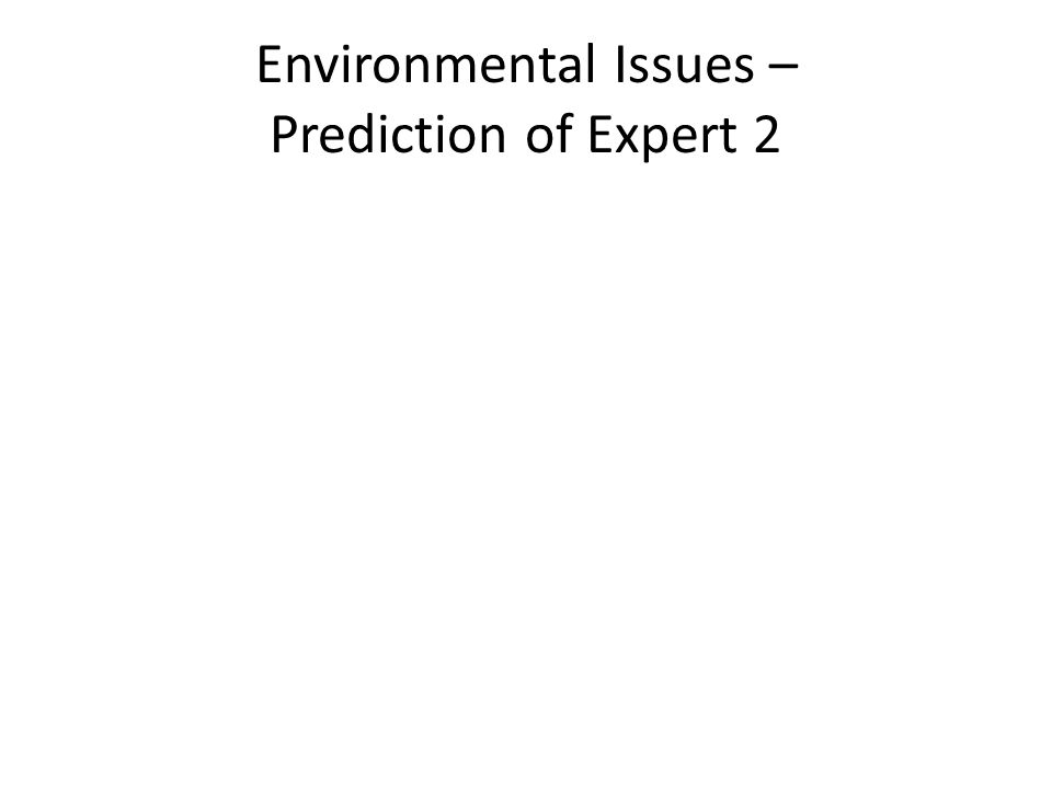 Environmental Issues – Prediction of Expert 2