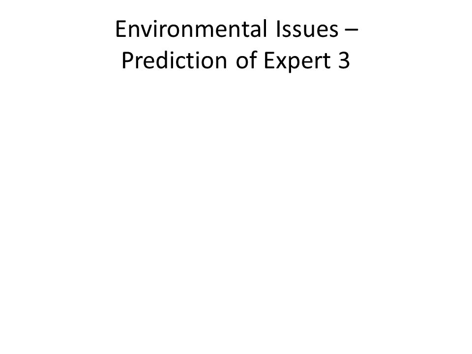 Environmental Issues – Prediction of Expert 3