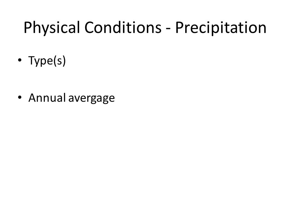 Physical Conditions - Precipitation Type(s) Annual avergage