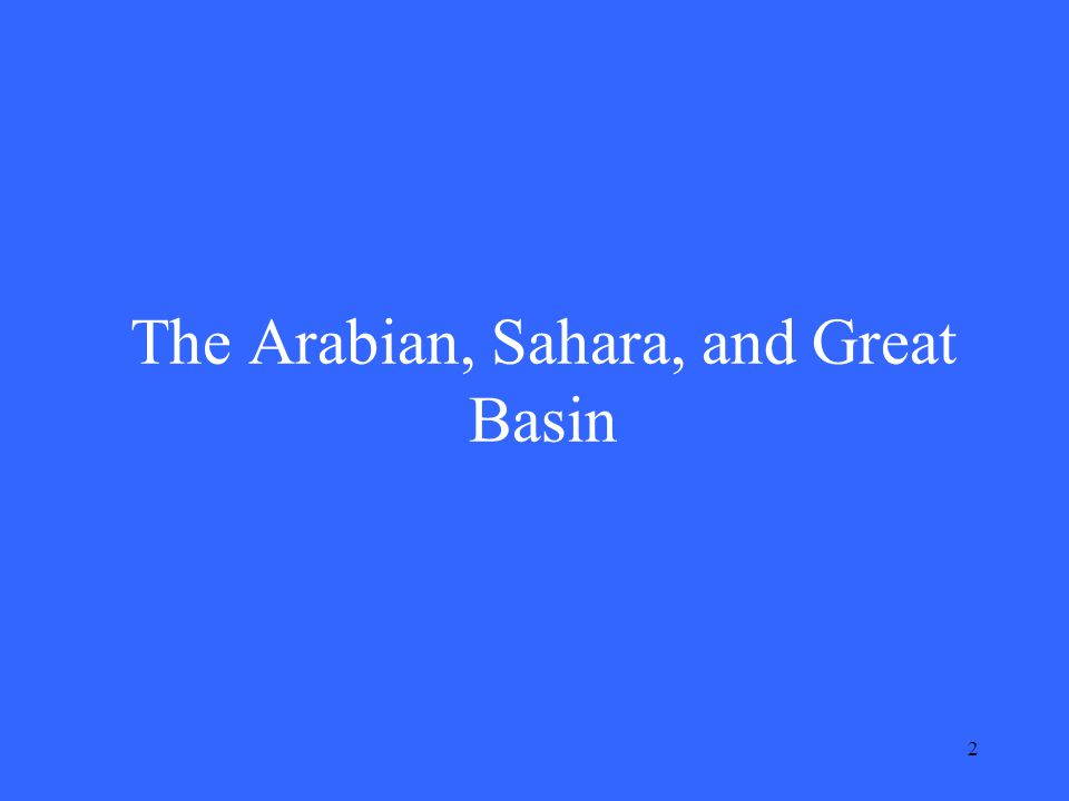 2 The Arabian, Sahara, and Great Basin