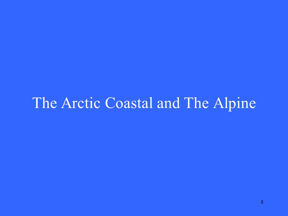 8 The Arctic Coastal and The Alpine