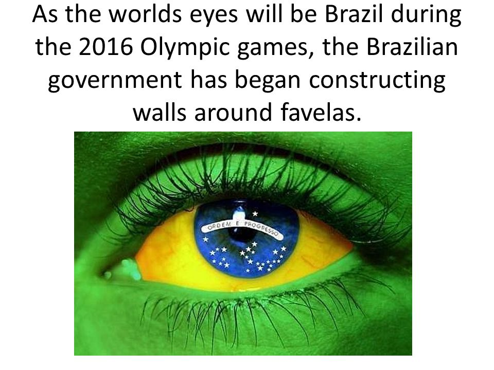 As the worlds eyes will be Brazil during the 2016 Olympic games, the Brazilian government has began constructing walls around favelas.