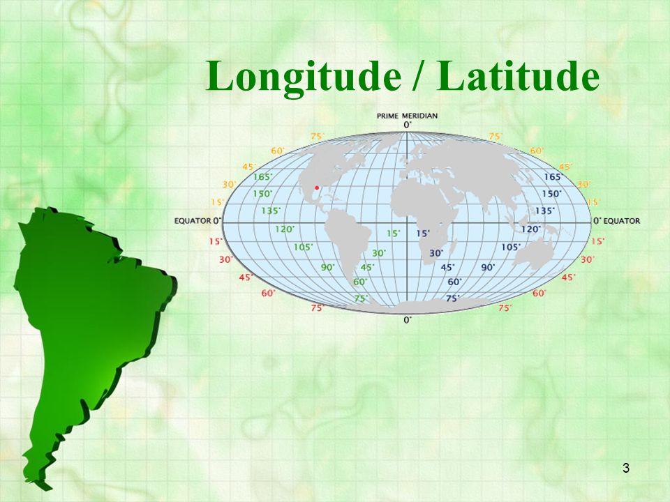 3 Longitude / Latitude