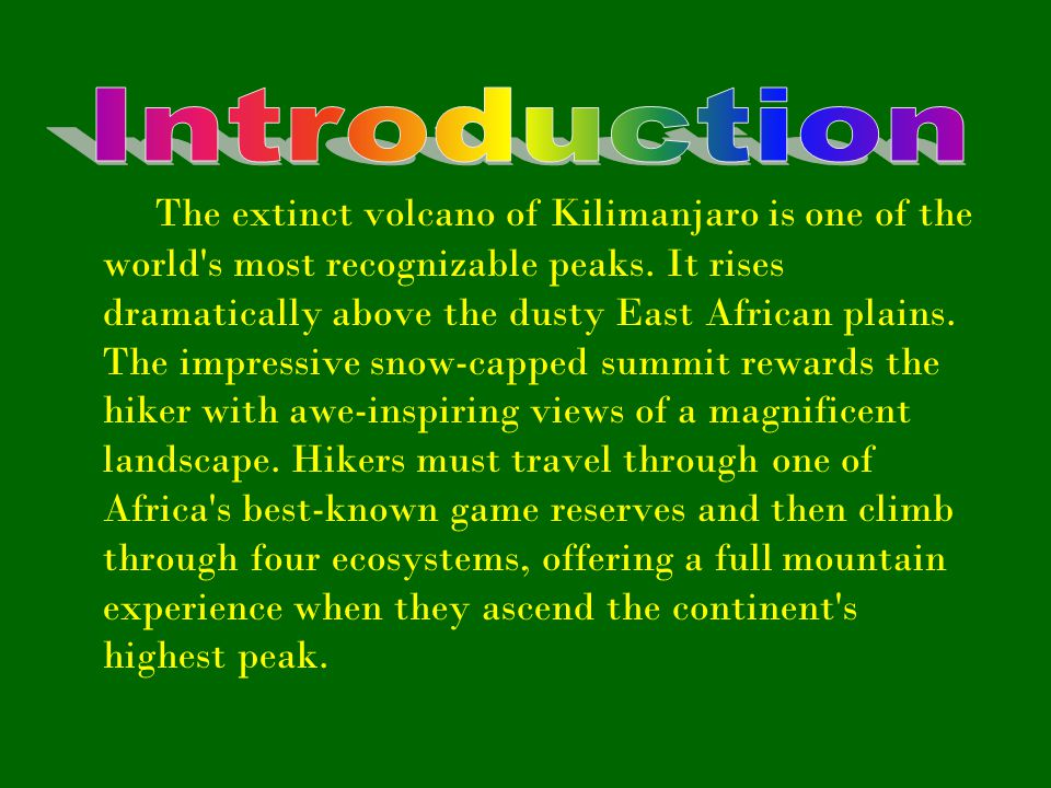 The extinct volcano of Kilimanjaro is one of the world s most recognizable peaks.
