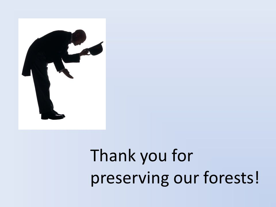 Thank you for preserving our forests!