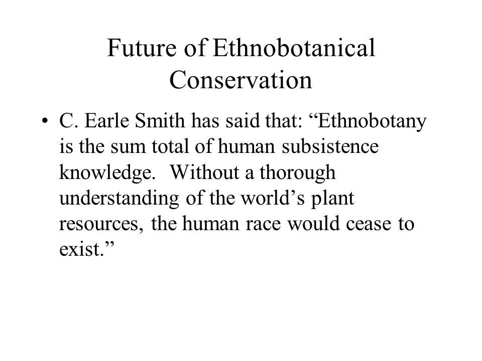 Future of Ethnobotanical Conservation C.