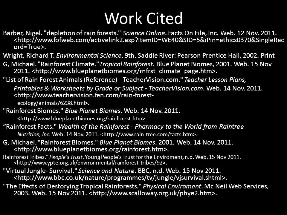 Work Cited Barber, Nigel. depletion of rain forests. Science Online.