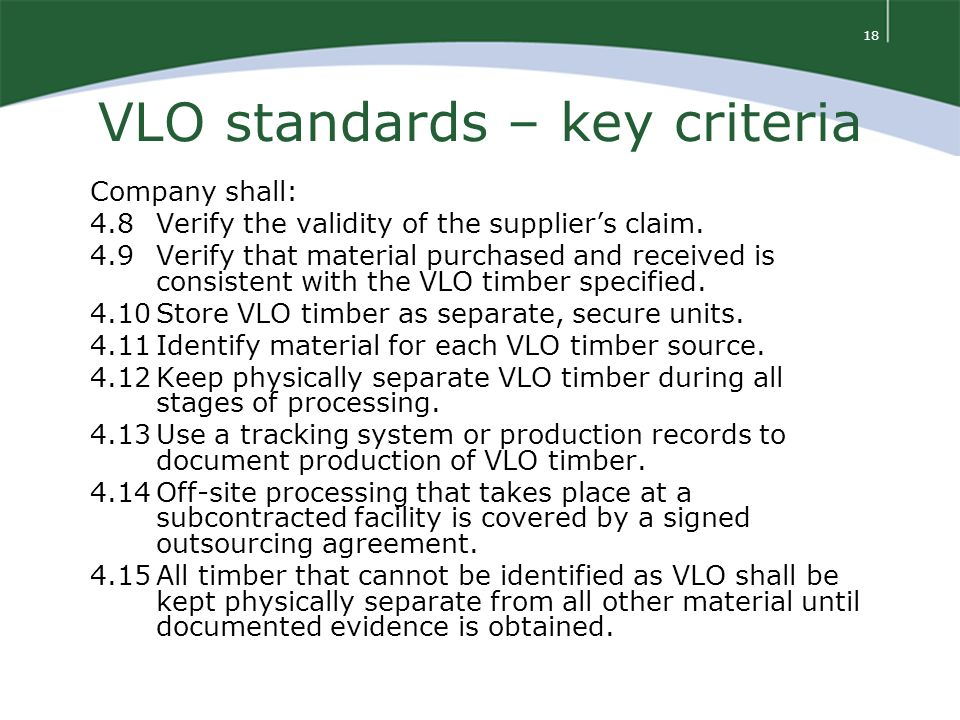 18 VLO standards – key criteria Company shall: 4.8Verify the validity of the supplier's claim.