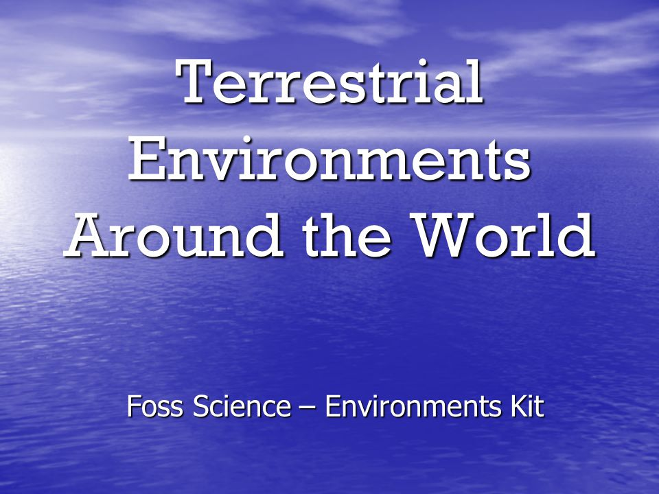 Terrestrial Environments Around the World Foss Science – Environments Kit