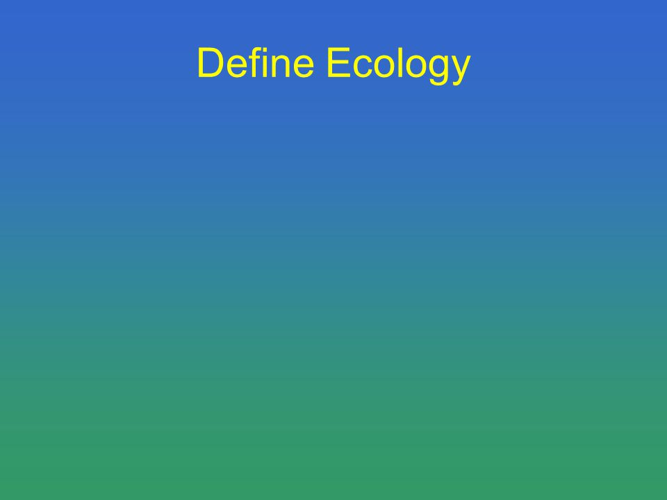 Define Ecology