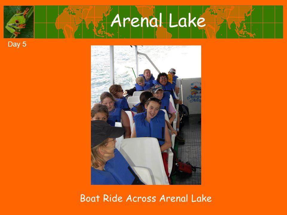 Arenal Lake Boat Ride Across Arenal Lake Day 5