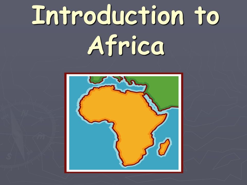 Did you know.► Africa has more countries than any other continent.
