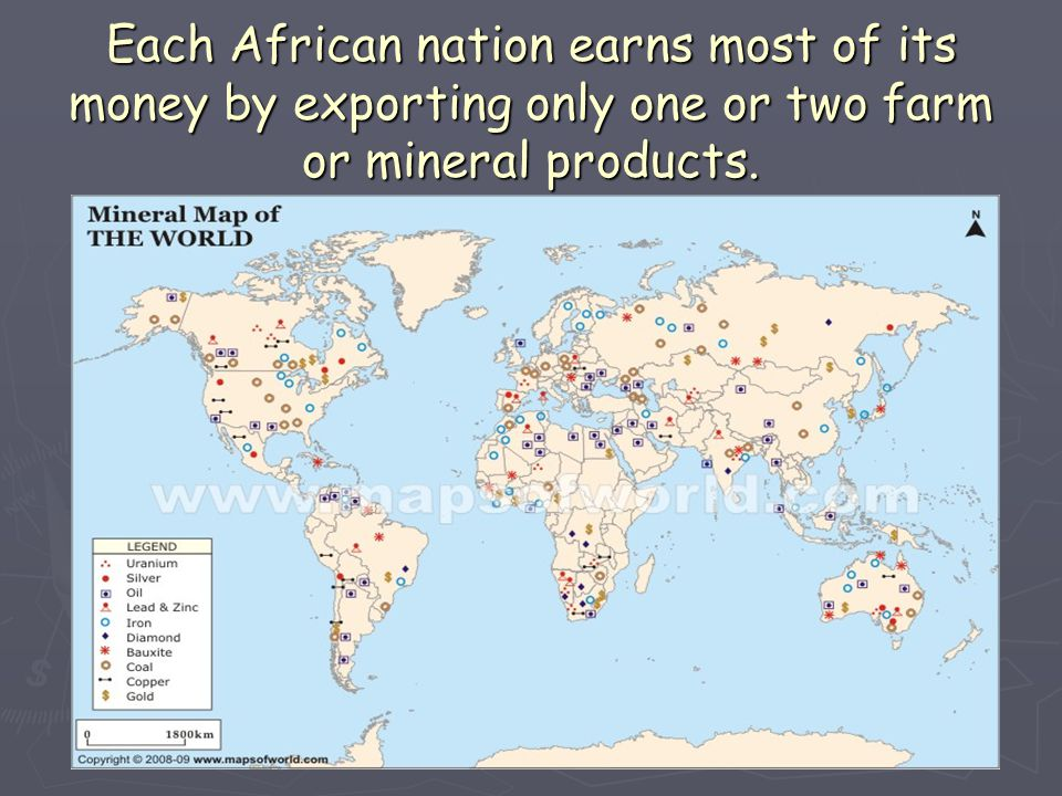 Each African nation earns most of its money by exporting only one or two farm or mineral products.