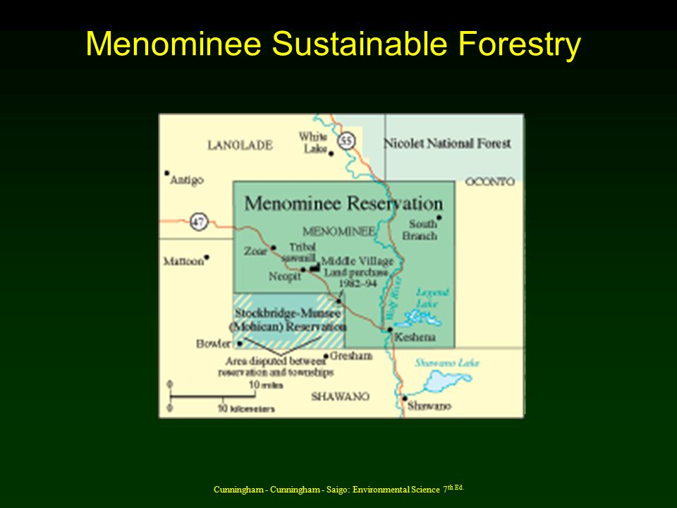 Cunningham - Cunningham - Saigo: Environmental Science 7 th Ed. Menominee Sustainable Forestry