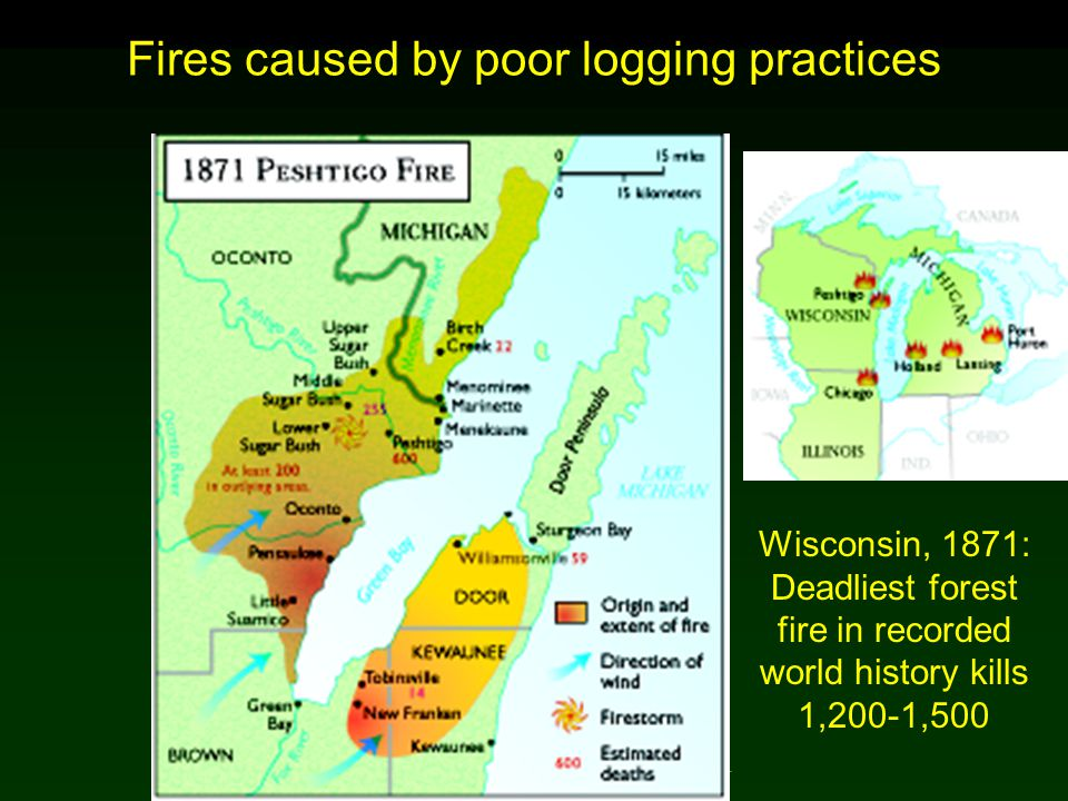 Cunningham - Cunningham - Saigo: Environmental Science 7 th Ed. Fires caused by poor logging practices Wisconsin, 1871: Deadliest forest fire in recor