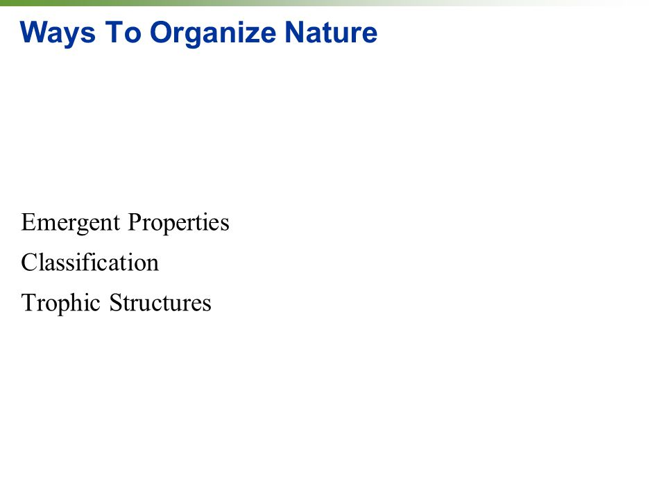 Ways To Organize Nature Emergent Properties Classification Trophic Structures